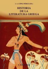 Historia de la literatura griega - López Férez, Juan Antonio
