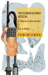 Neoliberalismo sexual - De Miguel, Ana