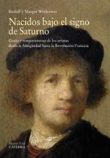 Nacidos bajo el signo de Saturno. Genio y temperamento de los art - Wittkower, Rudolf