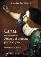 Cartas precedidas de las actas del proceso por estupro - Gentileschi, Artemisa