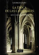 La época de las catedrales - Duby, Georges