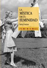 La mística de la feminidad - Friedan, Betty
