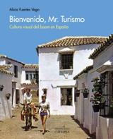 """Bienvenido, Mr. Turismo.  Cultura visual del """"boom"""" en España - Fuentes, Alicia"""