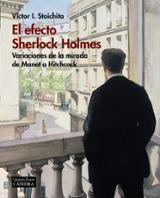 El efecto Sherlock Holmes. Variaciones de la mirada de Manet a Hi