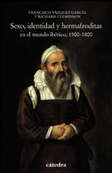 Sexo, identidad y hermafroditas en el mundo ibérico, 1500-1800 - Cleminson, Richard