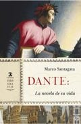 Dante. La novela de su vida - Santagata, Marco