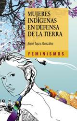 Mujeres indígenas en defensa de la tierra - AAVV