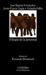 Trilogía de la juventud - Fernández, José Ramón