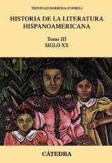 Historia de la literatura hispanoamericana, III. Siglo XX