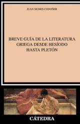 Breve guía de la literatura griega desde Hesíodo hasta Pletón - Signes Codoñer, Juan