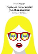 Espacios de intimidad y cultura material - Broncano, Fernando
