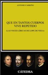 Que en tantos cuerpos vive repetido (Las voces líricas de Lope de - Carreño, Antonio