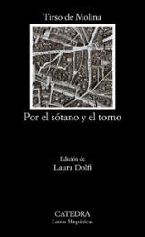 Por el sótano y el torno - de Molina, Tirso