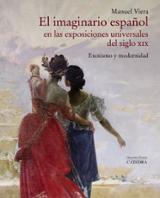El imaginario español en las Exposiciones Universales del siglo X - Viera, Manuel