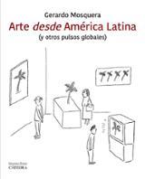 Arte desde América latina (y otros pulsos globales) - Mosquera, Gerardo