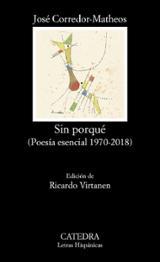 Sin porqué. (Poesía esencial 1970-2018) - Corredor-Matheos, José
