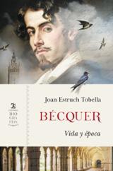Bécquer, vida y época - Estruch Tobella, Joan
