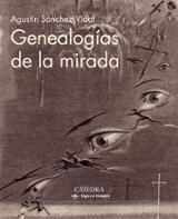 Genealogías de la mirada - Sánchez Vidal, Agustín