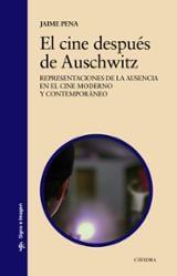 El cine después de Auschwitz. Representaciones de la ausencia en  - Pena, Jaime