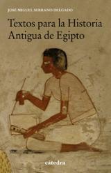 Textos para la Historia Antigua de Egipto - Serrano Delgado, José Miguel