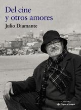 Del cine y otros amores - Diamante, Julio