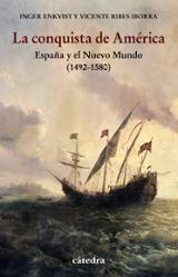 La conquista de América. España y el Nuevo Mundo (1492-1580) - Enkvist, Inger