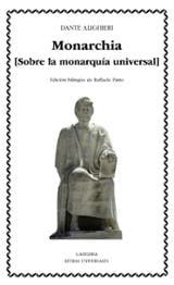 Monarchia. Sobre la monarquía universal - Alighieri, Dante