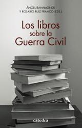 Los libros sobre la Guerra Civil - Bahamonde, Ángel (ed.)