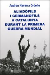 Aliadòfils i germanòfils a Catalunya durant la primera guerra mun