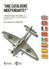 Une Catalogne indépendante ? Geopolítica europea i guerra civil e - AAVV