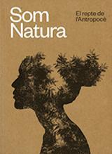 Som Natura. El repte de l´Antropocé - AAVV