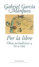 Por la libre  Obra periodística, 4 1974-1995