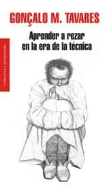 Aprender a rezar en la era de la técnica - Tavares, Gonçalo M.