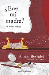 ¿Eres mi madre? - Bechdel, Alison
