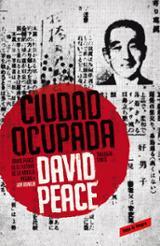 Ciudad ocupada (Trilogía de Tokio, 2) - Peace, David