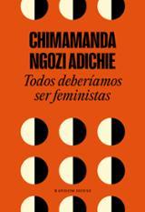 Todos deberíamos ser feministas - Adichie, Chimamanda Ngozi