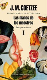 Las manos de los maestros Vol.1 - Coetzee, J. M.