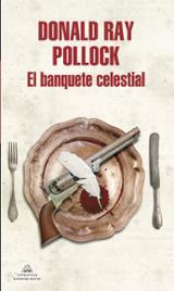 El banquete celestial - Pollock, Donald Ray