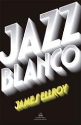 Jazz blanco - Ellroy, James