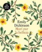 Morí por la belleza - Dickinson, Emily