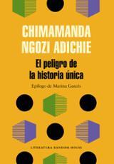 El peligro de la historia única - Adichie, Chimamanda Ngozi