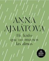 He leído que no mueren las almas - Ajmatova, Ana