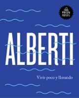 Vivir poco y llorando - Alberti, Rafael