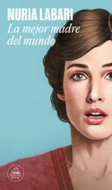 La mejor madre del mundo - Labari, Nuria
