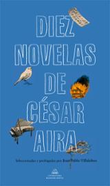 10 novelas - Aira, César