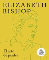 El arte de perder - Bishop, Elizabeth