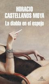 La diabla en el espejo - Castellanos Moya, Horacio