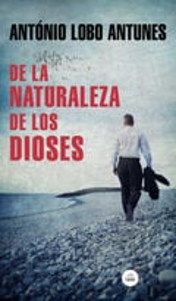 De la naturaleza de los dioses - Lobo Antunes, António