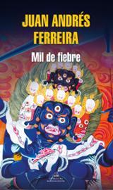 Mil de fiebre - Ferreira, Juan Andrés