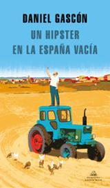 Un hipster en la España vacía - Gascón Rodríguez, Daniel
